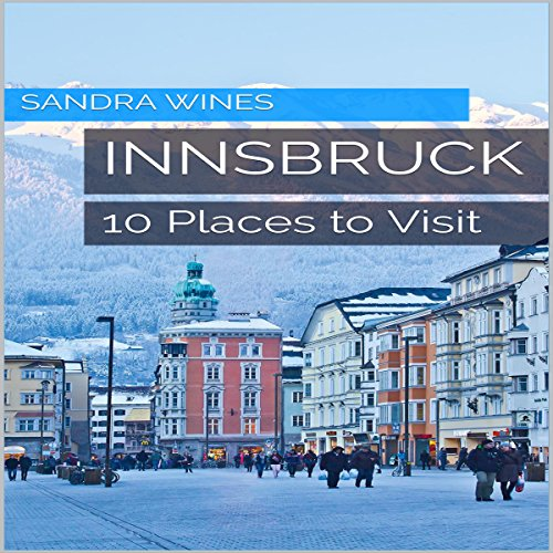 Innsbruck: 10 Places to Visit audiobook cover art