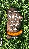 'Soja nun auch nicht' von 'Heike Gerdes'