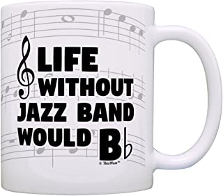 Funny Music Gifts Life Without Jazz Band Would B Flat Saxophone Piano Gift Coffee Mug Tea Cup Notes