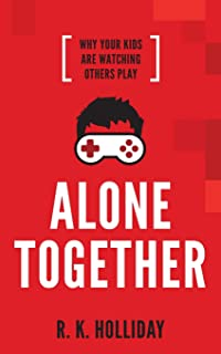 Alone Together: Why Your Kids Are Watching Others Play