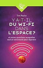 Y a-t-il du Wi-Fi dans l'espace?: Et autres questions auxquelles seul un astronaute peut répondre