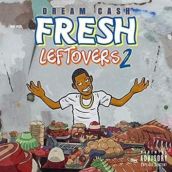 Fresh Leftovers 2