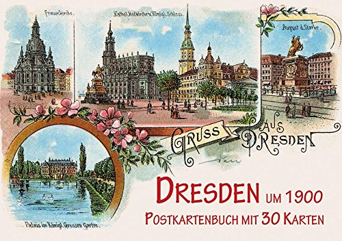Dresden um 1900: Postkartenbuch mit 30 Karten