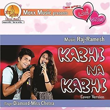 Kabhi Na Kabhi (Cover Version)