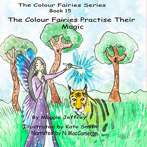 The Colour Fairies Series Book 15: The Colour Fairies Practise Their Magic cover art