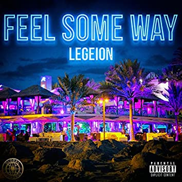 Feel Some Way