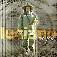 Serve Jah by Luciano (2003-01-14)