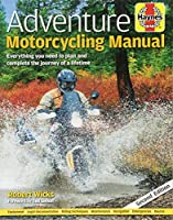 Adventure Motorcycling Manual: Everything you need to plan and complete the journey of a lifetime (Haynes Manuals)