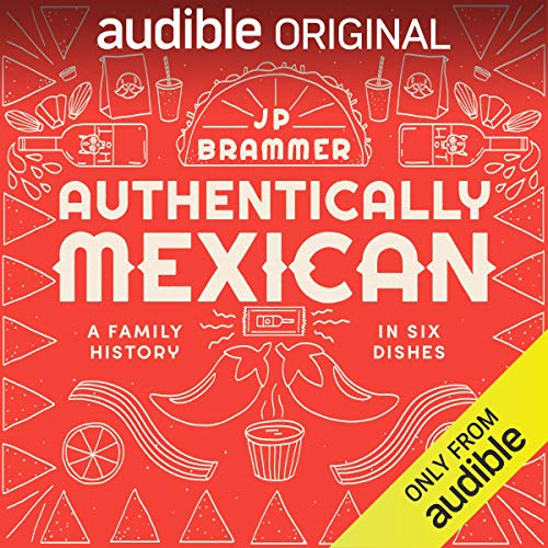 Authentically Mexican Audiobook By JP Brammer cover art