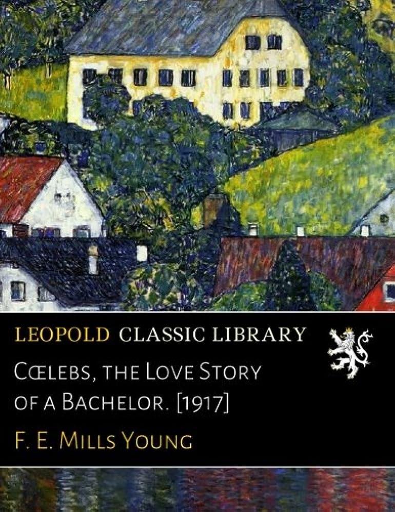 ダンプブラケット軽減するC?lebs, the Love Story of a Bachelor. [1917]