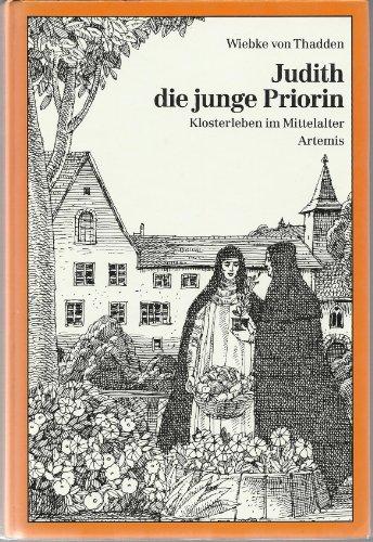 Judith, die junge Priorin. Klosterleben im Mittelalter