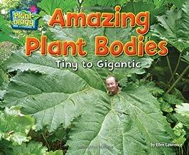 Amazing Plant Bodies: Tiny to Gigantic