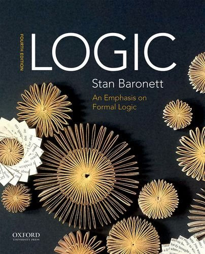 Compare Textbook Prices for Logic: An Emphasis on Formal Logic 4 Edition ISBN 9780190691851 by Baronett, Stan