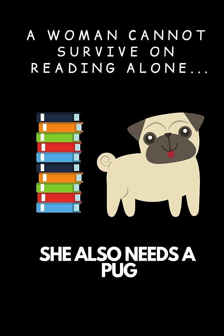 教ダンス放射するA Woman Cannot Survive On Reading Alone ... She Also Needs A Pug: Funny Pug A5 Journal / Notebook to write in