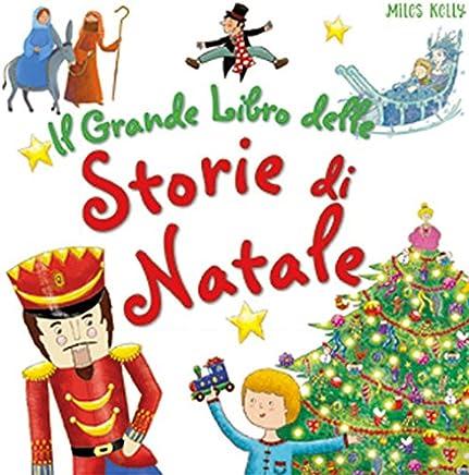 Il grande libro delle storie di Natale. Ediz. a colori