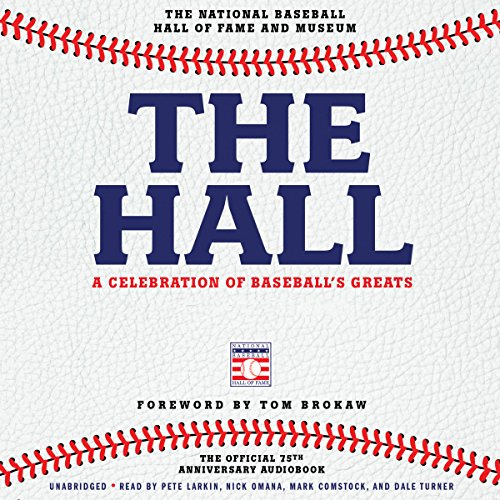 The Hall: A Celebration of Baseball's Greats audiobook cover art