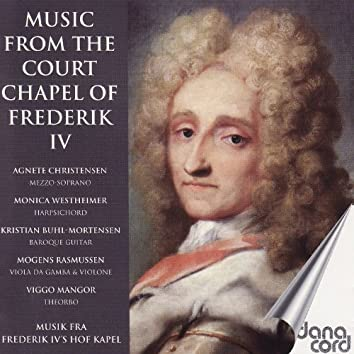Music From the Court Chapel of Danish King Frederik IV
