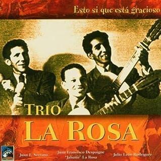 Esto Si Que Esta Gracioso by Trio La Rosa (2004-11-16)