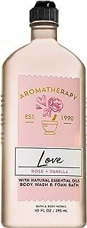 Bath and Body Works Aromatherapy LOVE - ROSE + VANILLA Body Wash and Foam Bath 10 Fluid Ounce
