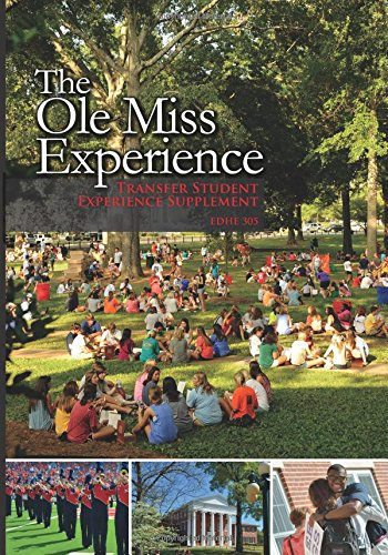 The Ole Miss Experience (Transfer Student Supplement 2015): Transfer Student Experience Supplement edhe 305 (The Ole Mis