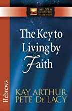 The Key to Living by Faith: Hebrews (The New Inductive Study Series)