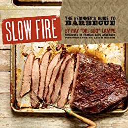 Slow Fire: The Beginners Guide to Barbecue