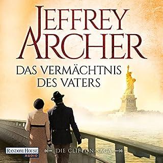 Das Vermächtnis des Vaters     Die Clifton-Saga 2              Autor:                                                                                                                                 Jeffrey Archer                               Sprecher:                                                                                                                                 Erich Räuker                      Spieldauer: 11 Std. und 40 Min.     2.246 Bewertungen     Gesamt 4,7