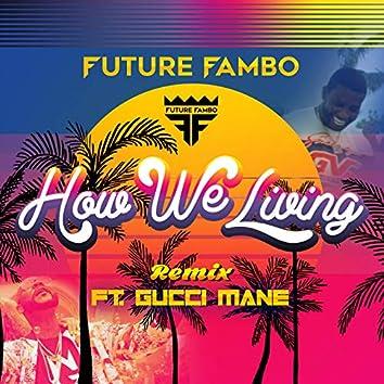 How We Living (Remix)