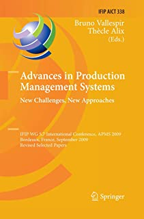 Advances in Production Management Systems: New Challenges, New Approaches: International IFIP WG 5.7 Conference, APMS 2009...
