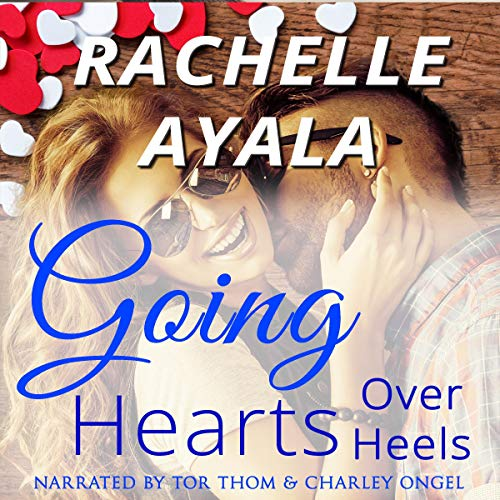 Going Hearts over Heels Audiobook By Rachelle Ayala cover art
