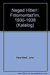 Neged Hiṭler!: Foṭomonṭaz'im, 1930-1938 (Ḳaṭalog) (Hebrew Edition) Unknown Binding