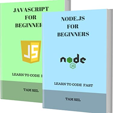 JAVASCRIPT AND NODE.JS FOR BEGINNERS: 2 BOOKS IN 1 - Learn Coding Fast! JAVASCRIPT AND NODE.JS Crash Course, A QuickStart Guide, Tutorial Book by Program Examples, In Easy Steps!