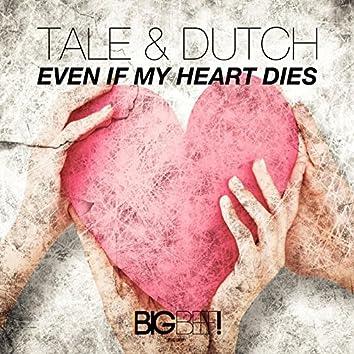Even If My Heart Dies