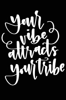 Your Vibe Attracks Your Tribe: Positive Self Affirmation Notebook Journal for Women and Men Versatile Own Care Zen Book Li...
