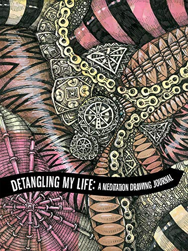 Detangling My Life: A Meditation Drawing Journal (Quiet Fox Designs) A Zentangle (R) Diary, Decorated with Tangled Patterns & Zentangle-Inspired Art, plus Plenty of Space to Journal and Tangle