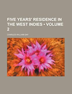 Five Years' Residence in the West Indies (Volume 2)