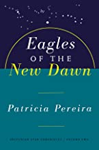 Eagles of the New Dawn (The Arcturian Star Chronicles Voume 2)