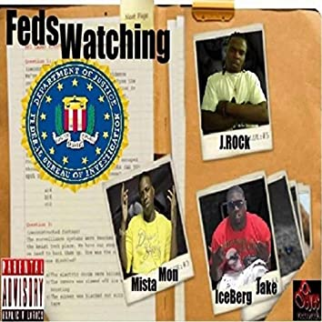 Feds Watching (feat. IceBerg Jake & Mista Mon)