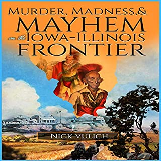 Murder, Madness, and Mayhem on the Iowa Illinois Frontier audiobook cover art