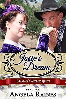 Josie's Dream (Grandma's Wedding Quilts Book 9) by [Angela Raines, Grandma's Wedding Quilts, Sweet Americana]