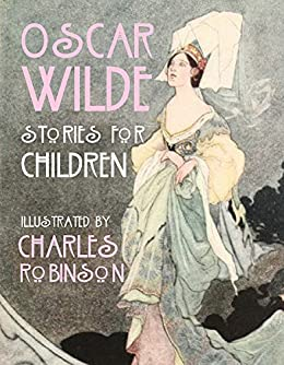 Oscar Wilde - Stories for Children (English Edition) par [Oscar Wilde, Charles Robinson]