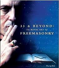 33 & Beyond: The Royal Art of Freemasonry