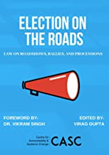 Election on the Roads: Laws on Roadshows, Rallies and Processions