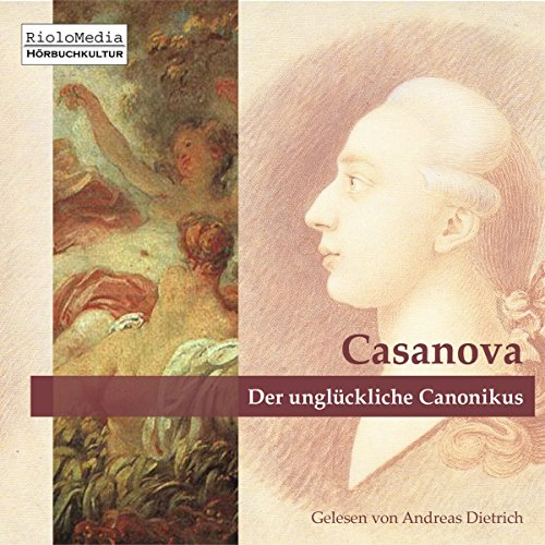 Der unglückliche Canonikus                   By:                                                                                                                                 Giacomo Casanova                               Narrated by:                                                                                                                                 Andreas Dietrich                      Length: 1 hr and 13 mins     Not rated yet     Overall 0.0