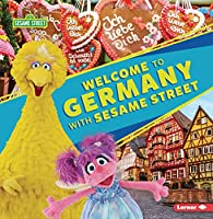 Welcome to Germany with Sesame Street (R) (Sesame Street (R) Friends Around the World)