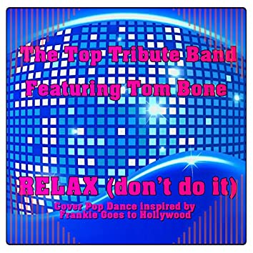 Relax (Don't Do It) (Cover Pop Dance inspired by Frankie Goes to Hollywood)