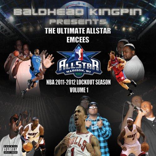 Baldhead Kingpin Presents: The Ultimate Allstar Emcees - Nba 2011-2012 Lock Out Edition [Explicit]