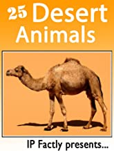 25 Desert Animals. Amazing facts, photos and video links to some of the toughest creatures on the planet! (25 Amazing Anim...