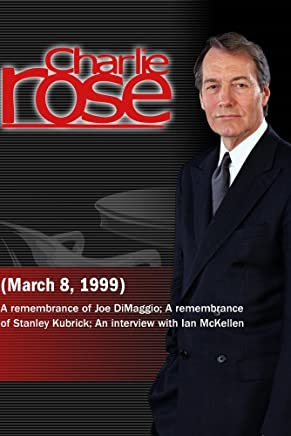 Charlie Rose with Henry Kissinger, Rock Positano, Bill Gallo & Roger Angell; A remembrance of Stanley Kubrick; Ian McKellen (March 8, 1999)