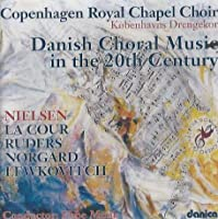 Danish Choral Music In The 20th Century: Copenhargen Royal Chapel Choir